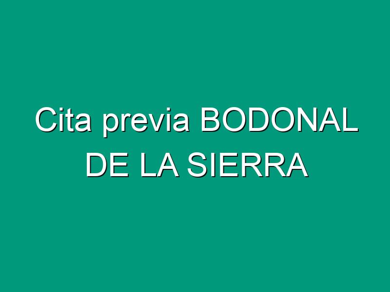 Cita previa BODONAL DE LA SIERRA