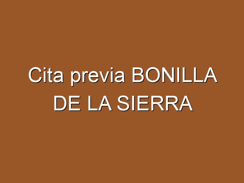 Cita previa BONILLA DE LA SIERRA