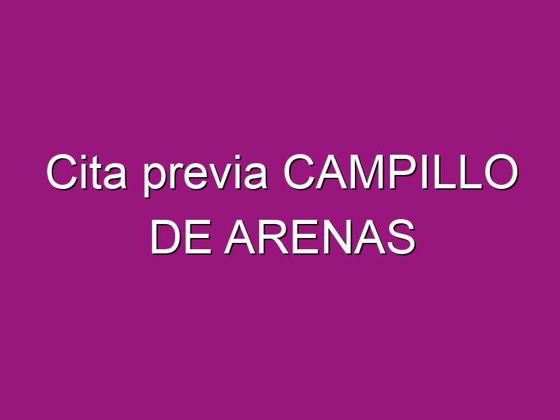 Cita previa CAMPILLO DE ARENAS