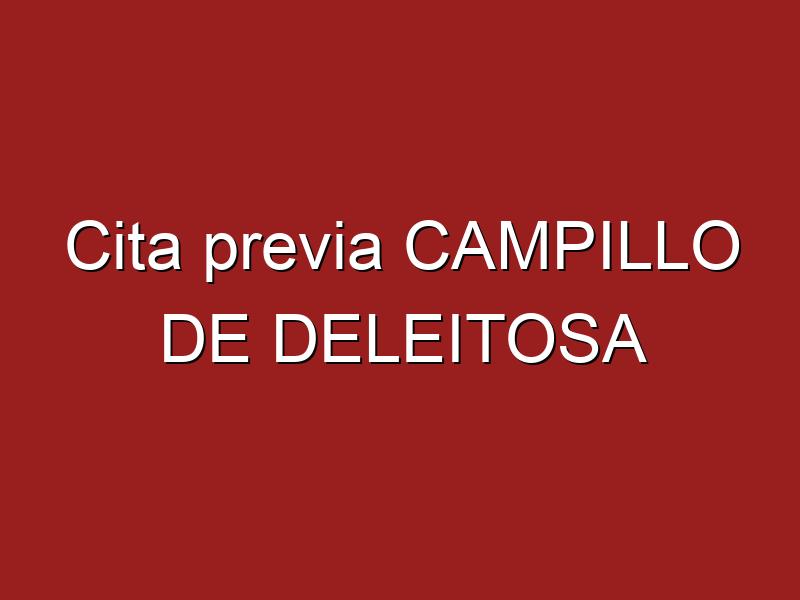 Cita previa CAMPILLO DE DELEITOSA