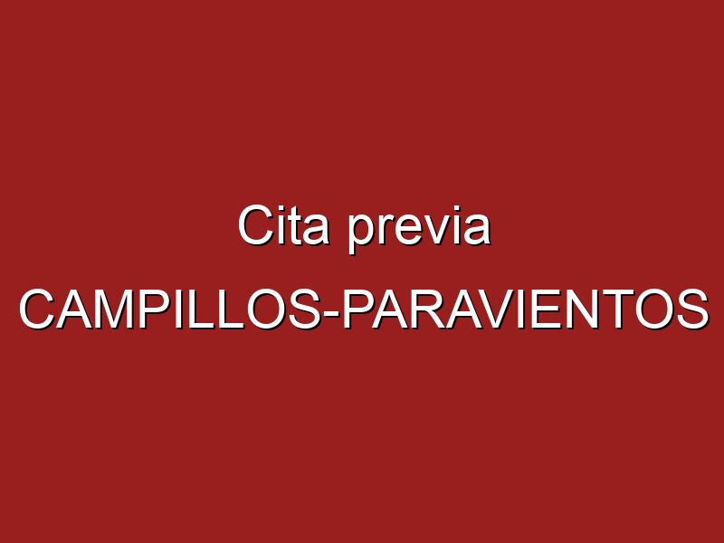 Cita previa CAMPILLOS-PARAVIENTOS