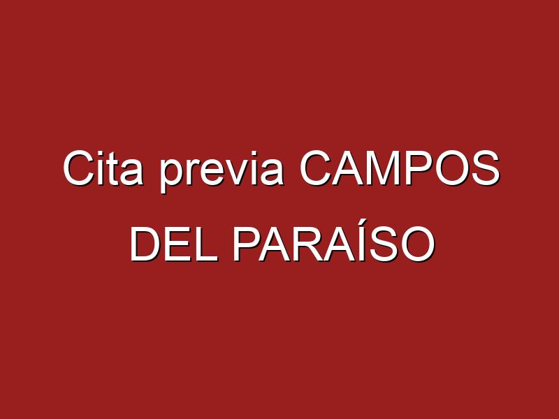 Cita previa CAMPOS DEL PARAÍSO