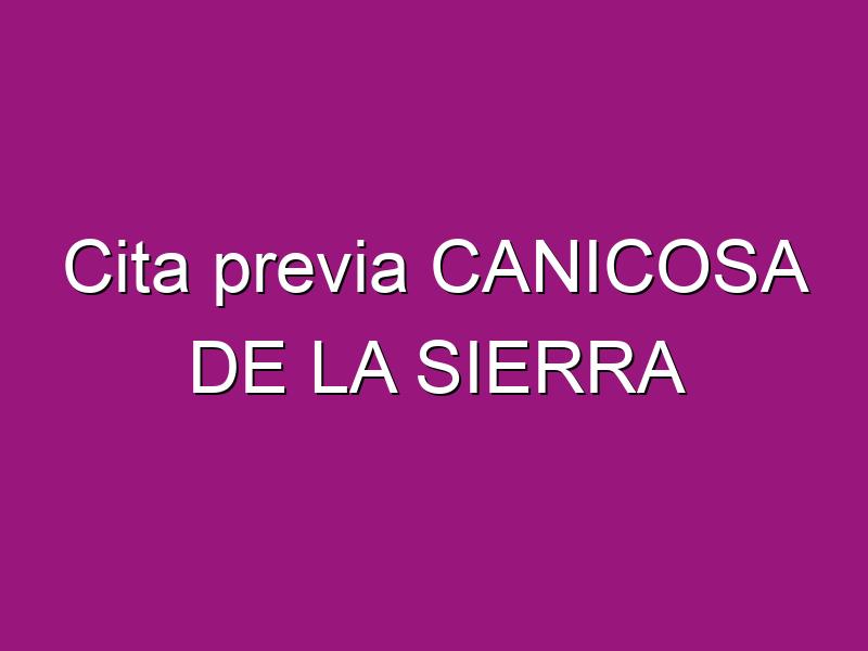 Cita previa CANICOSA DE LA SIERRA