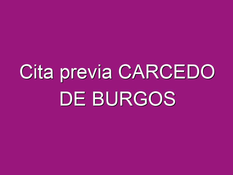 Cita previa CARCEDO DE BURGOS