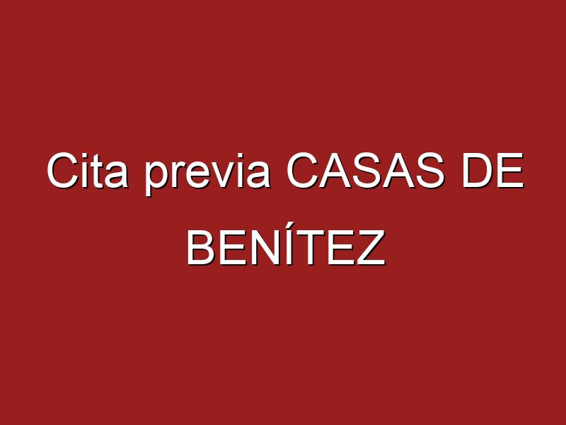 Cita previa CASAS DE BENÍTEZ