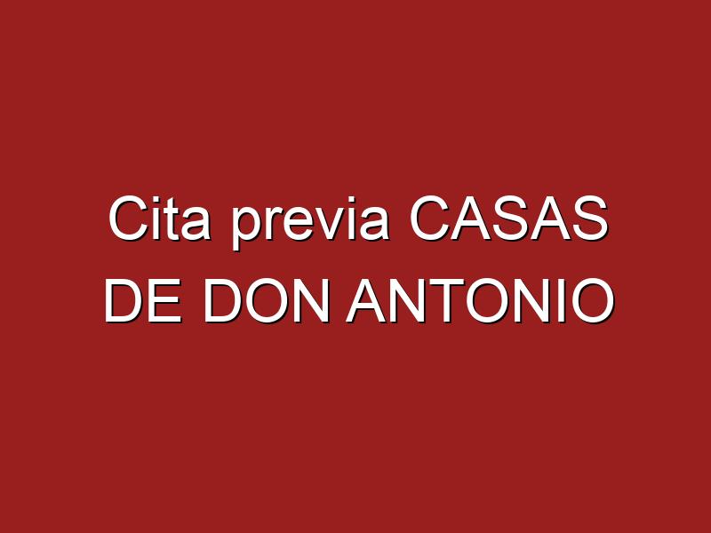 Cita previa CASAS DE DON ANTONIO