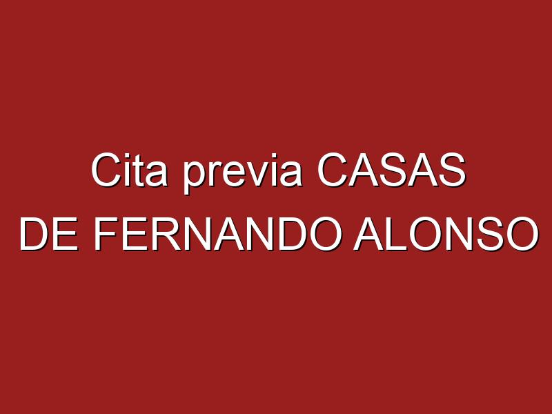 Cita previa CASAS DE FERNANDO ALONSO