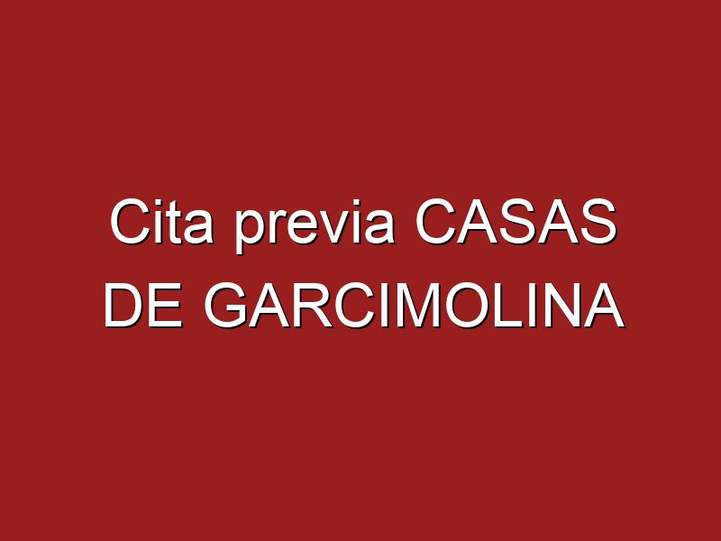 Cita previa CASAS DE GARCIMOLINA