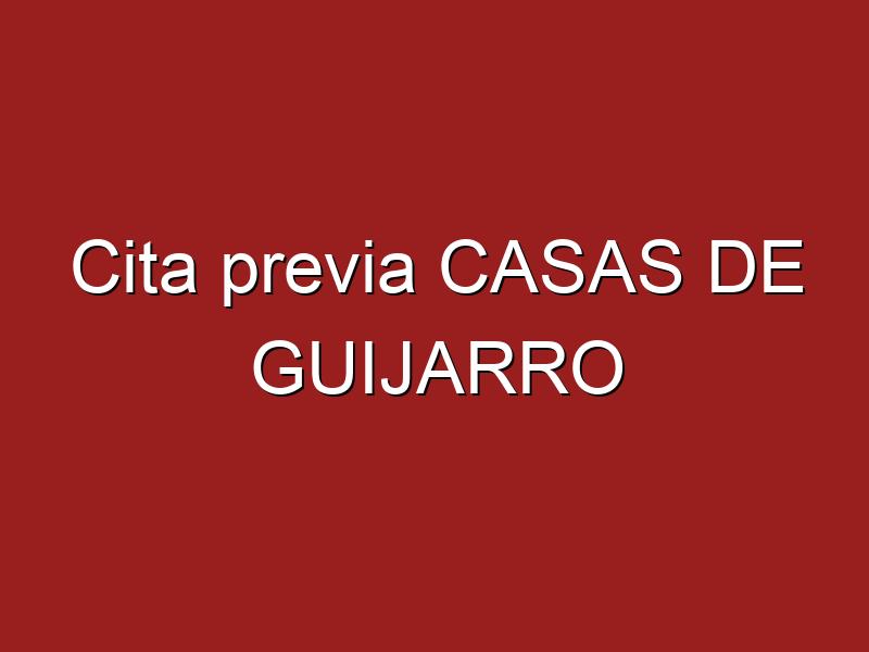 Cita previa CASAS DE GUIJARRO
