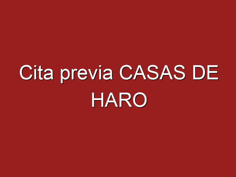 Cita previa CASAS DE HARO