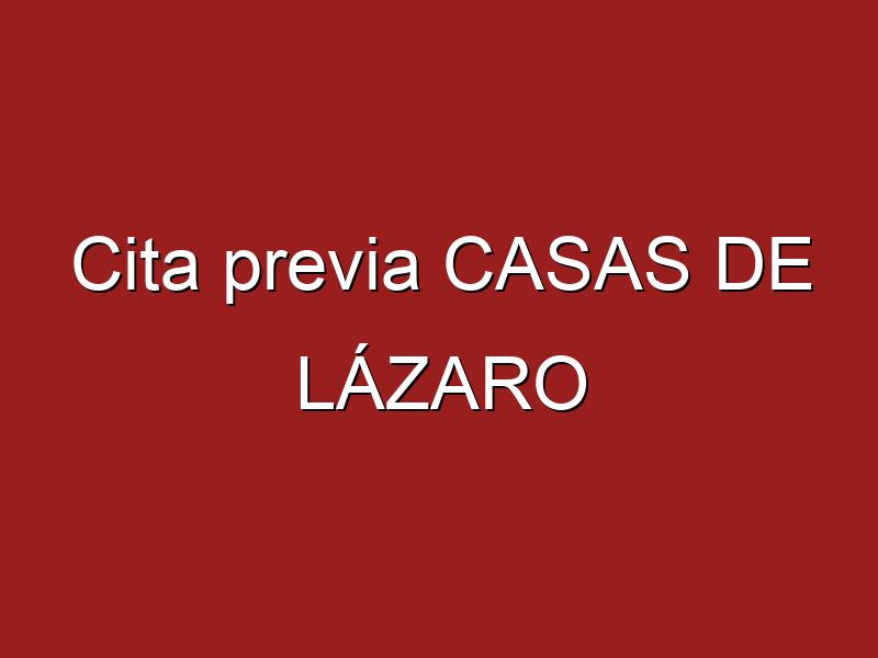 Cita previa CASAS DE LÁZARO
