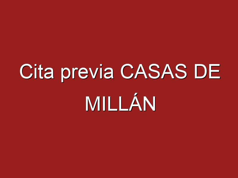 Cita previa CASAS DE MILLÁN