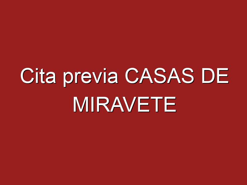 Cita previa CASAS DE MIRAVETE