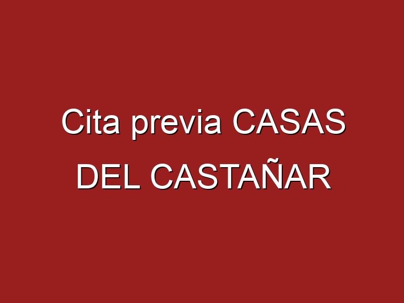 Cita previa CASAS DEL CASTAÑAR