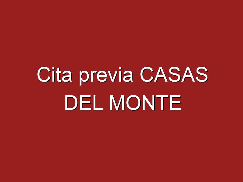 Cita previa CASAS DEL MONTE