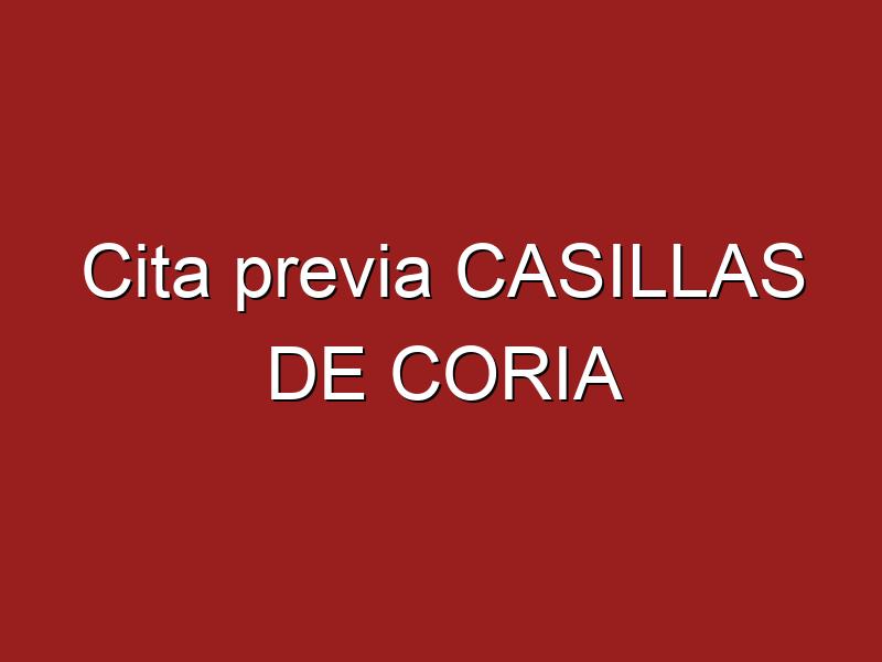 Cita previa CASILLAS DE CORIA