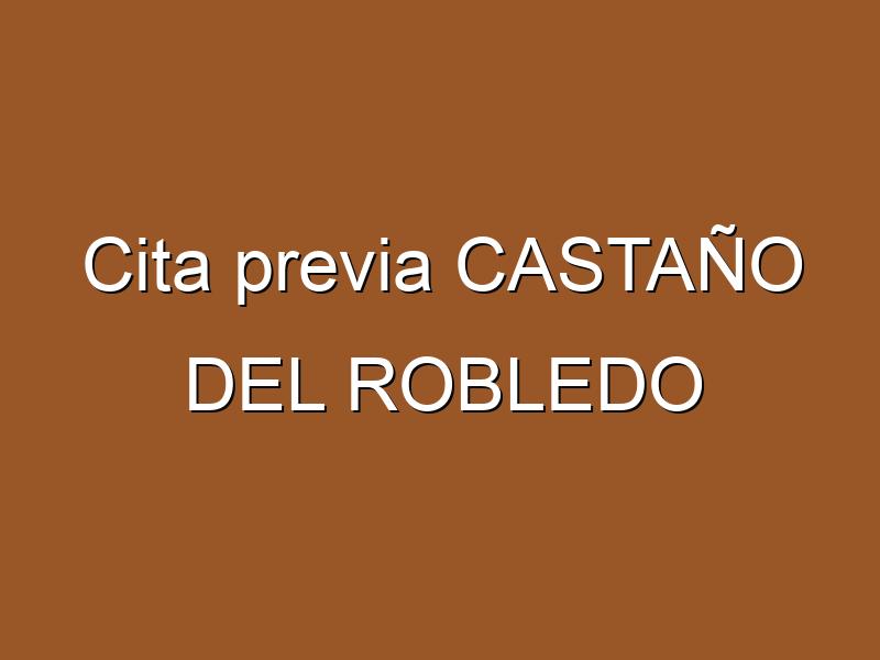 Cita previa CASTAÑO DEL ROBLEDO