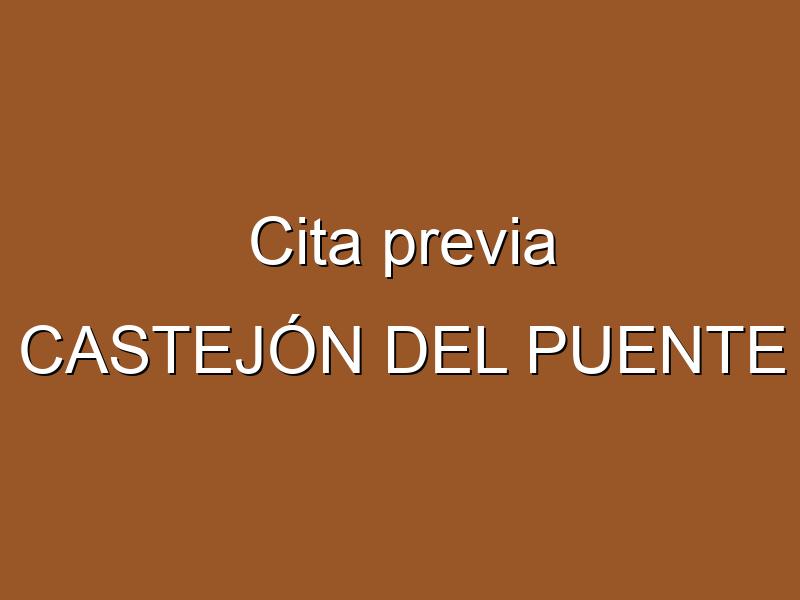 Cita previa CASTEJÓN DEL PUENTE