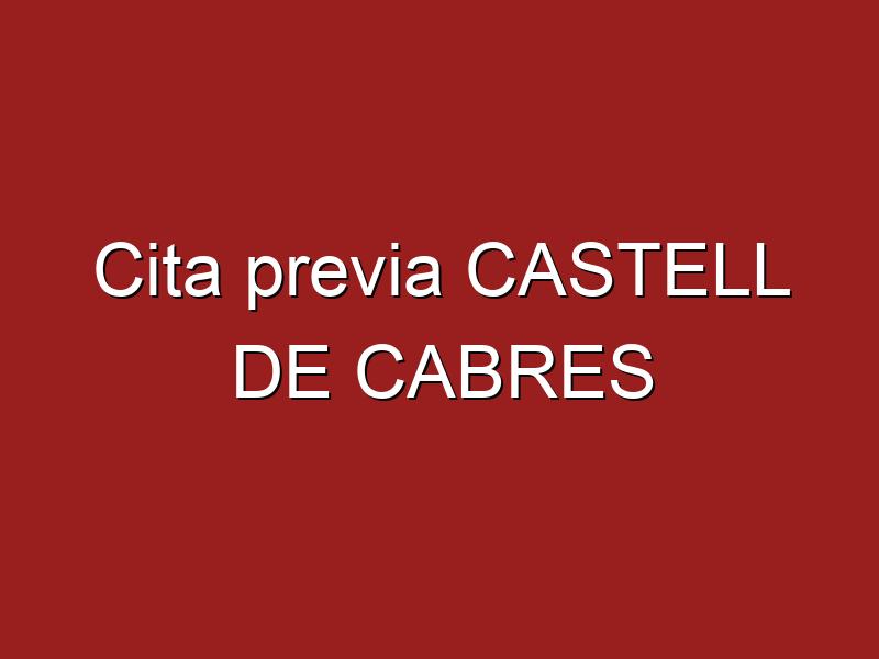 Cita previa CASTELL DE CABRES