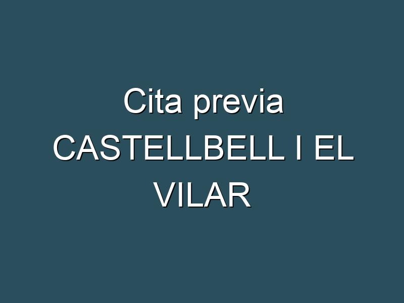 Cita previa CASTELLBELL I EL VILAR