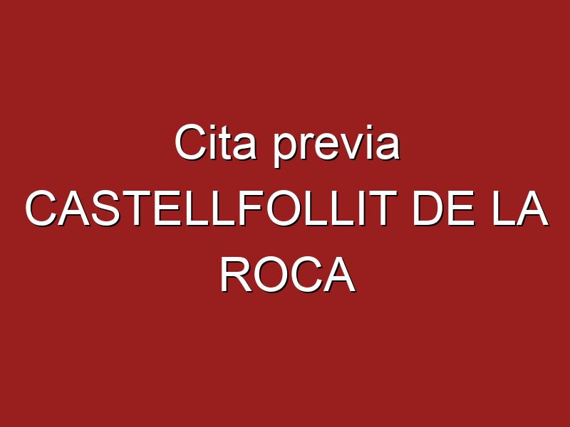 Cita previa CASTELLFOLLIT DE LA ROCA