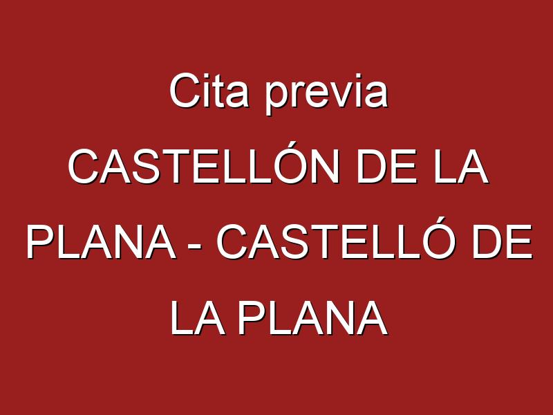 Cita previa CASTELLÓN DE LA PLANA - CASTELLÓ DE LA PLANA