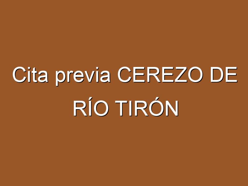 Cita previa CEREZO DE RÍO TIRÓN