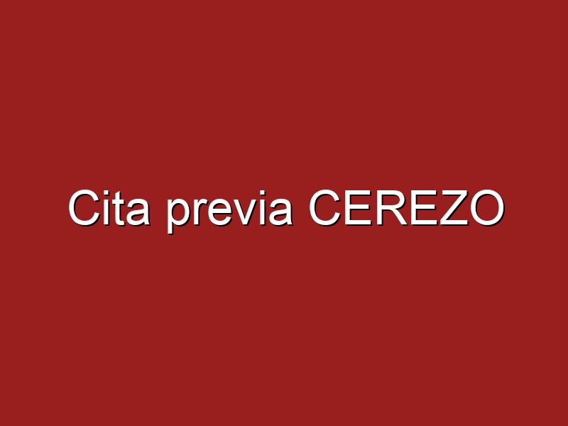 Cita previa CEREZO