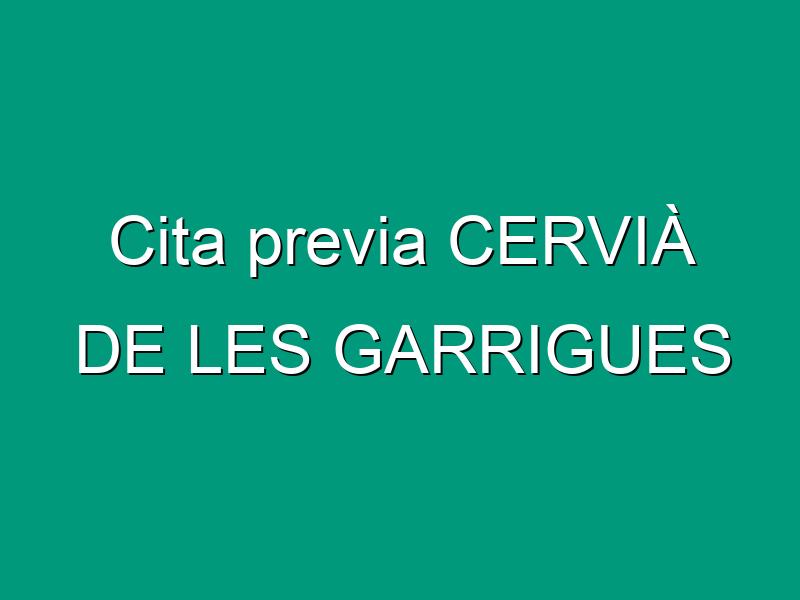Cita previa CERVIÀ DE LES GARRIGUES