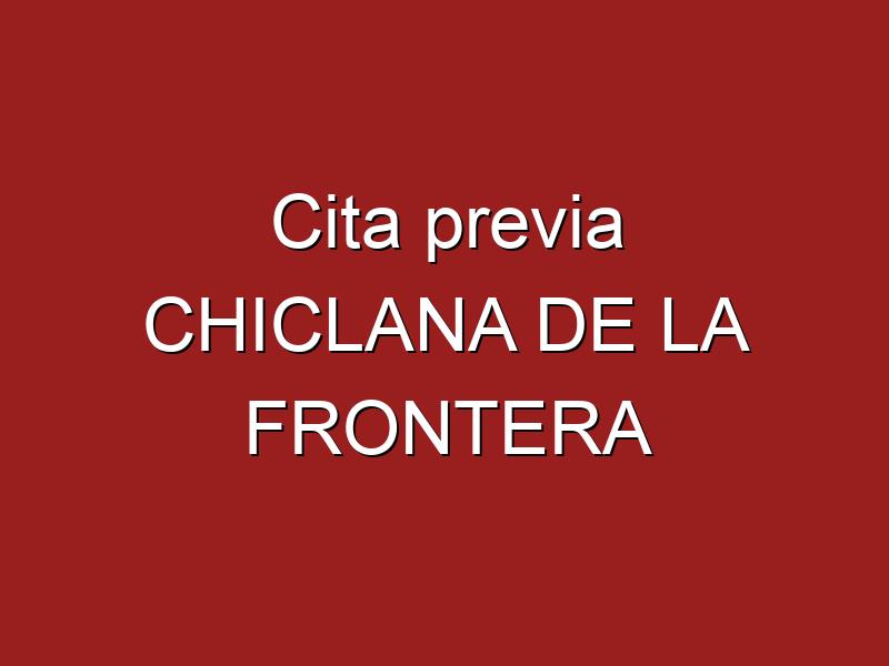Cita previa CHICLANA DE LA FRONTERA