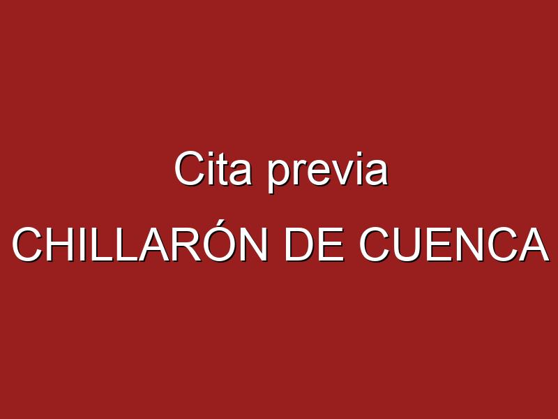 Cita previa CHILLARÓN DE CUENCA