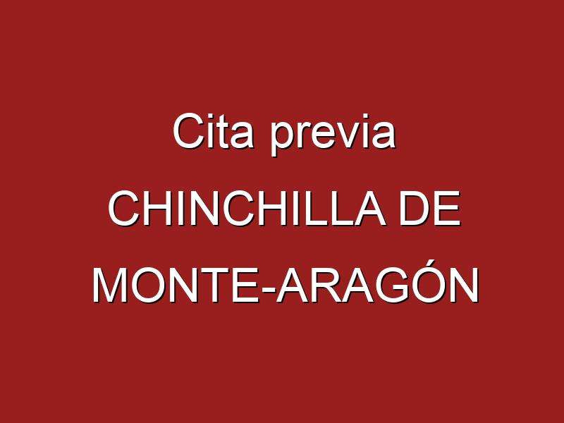 Cita previa CHINCHILLA DE MONTE-ARAGÓN