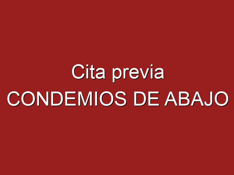 Cita previa CONDEMIOS DE ABAJO