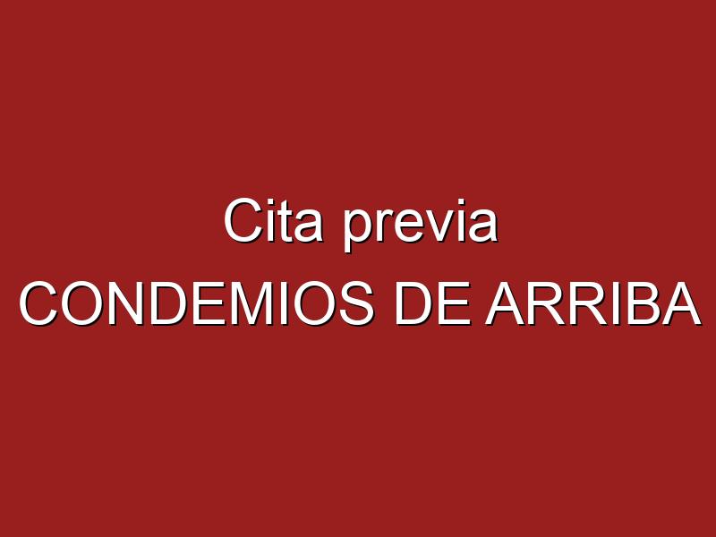 Cita previa CONDEMIOS DE ARRIBA