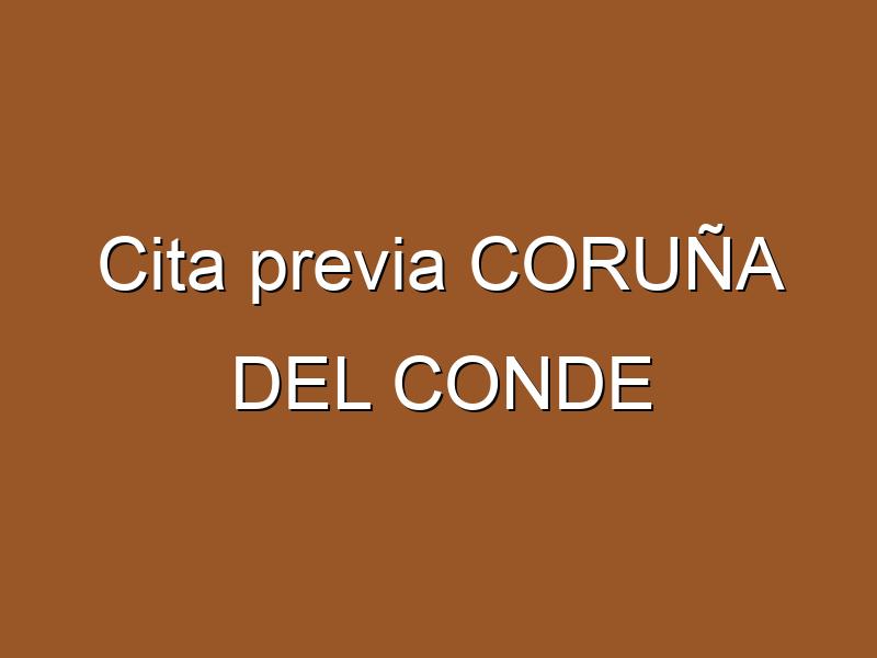 Cita previa CORUÑA DEL CONDE