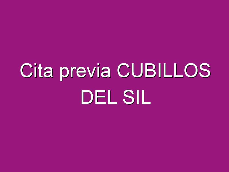 Cita previa CUBILLOS DEL SIL