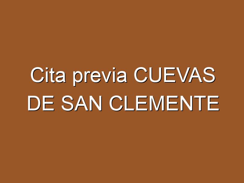 Cita previa CUEVAS DE SAN CLEMENTE