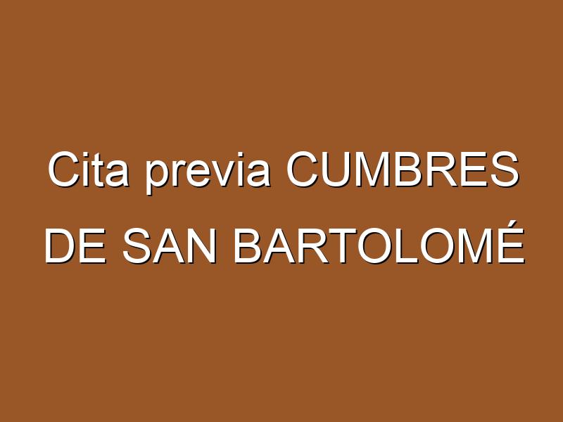 Cita previa CUMBRES DE SAN BARTOLOMÉ