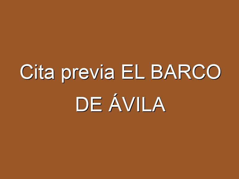 Cita previa EL BARCO DE ÁVILA