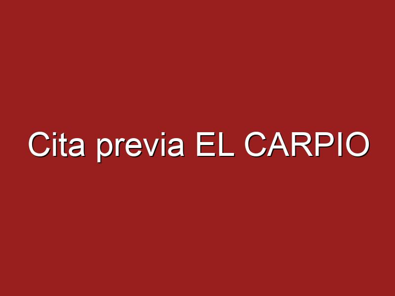 Cita previa EL CARPIO