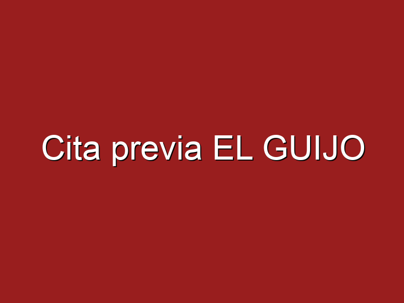 Cita previa EL GUIJO