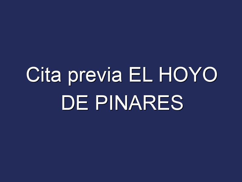 Cita previa EL HOYO DE PINARES