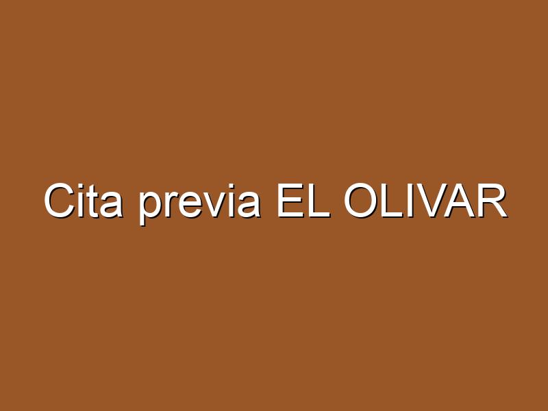 Cita previa EL OLIVAR