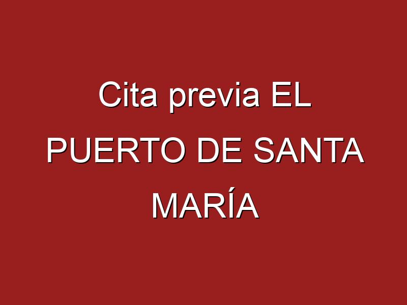 Cita previa EL PUERTO DE SANTA MARÍA