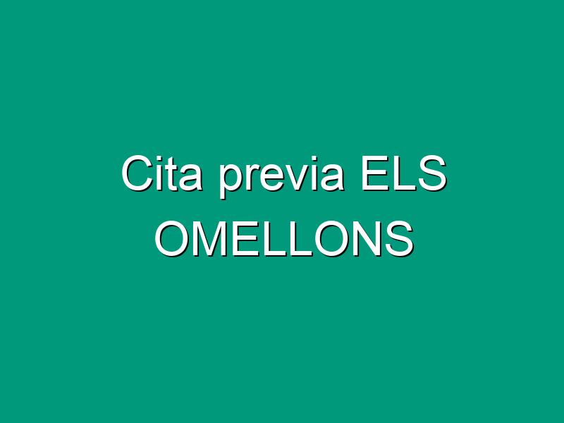 Cita previa ELS OMELLONS