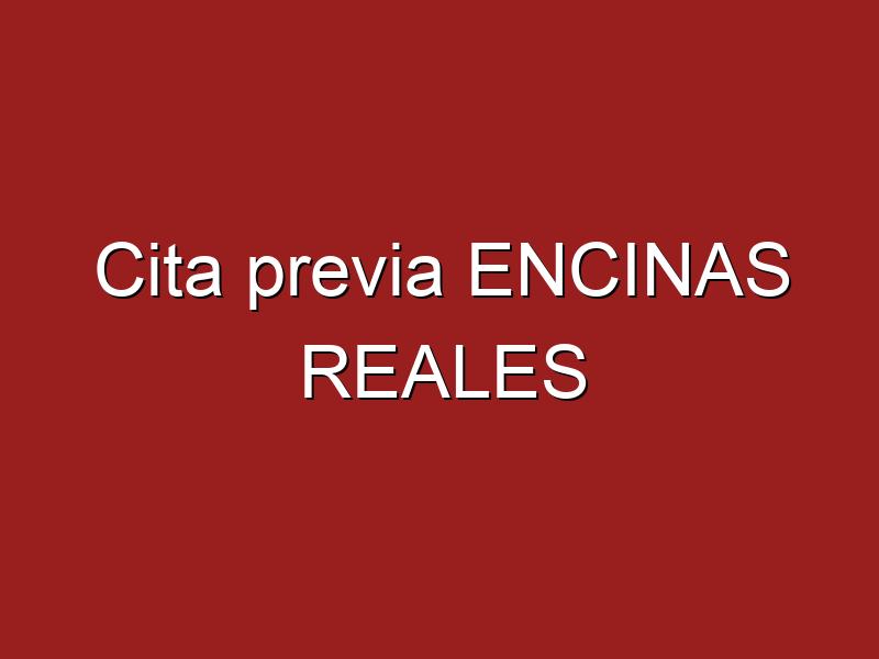 Cita previa ENCINAS REALES