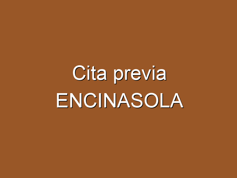 Cita previa ENCINASOLA