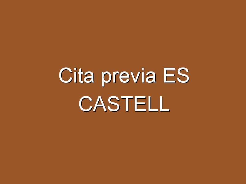 Cita previa ES CASTELL