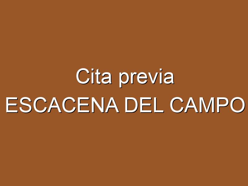 Cita previa ESCACENA DEL CAMPO