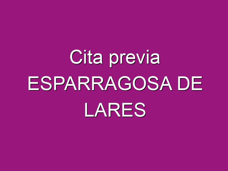 Cita previa ESPARRAGOSA DE LARES